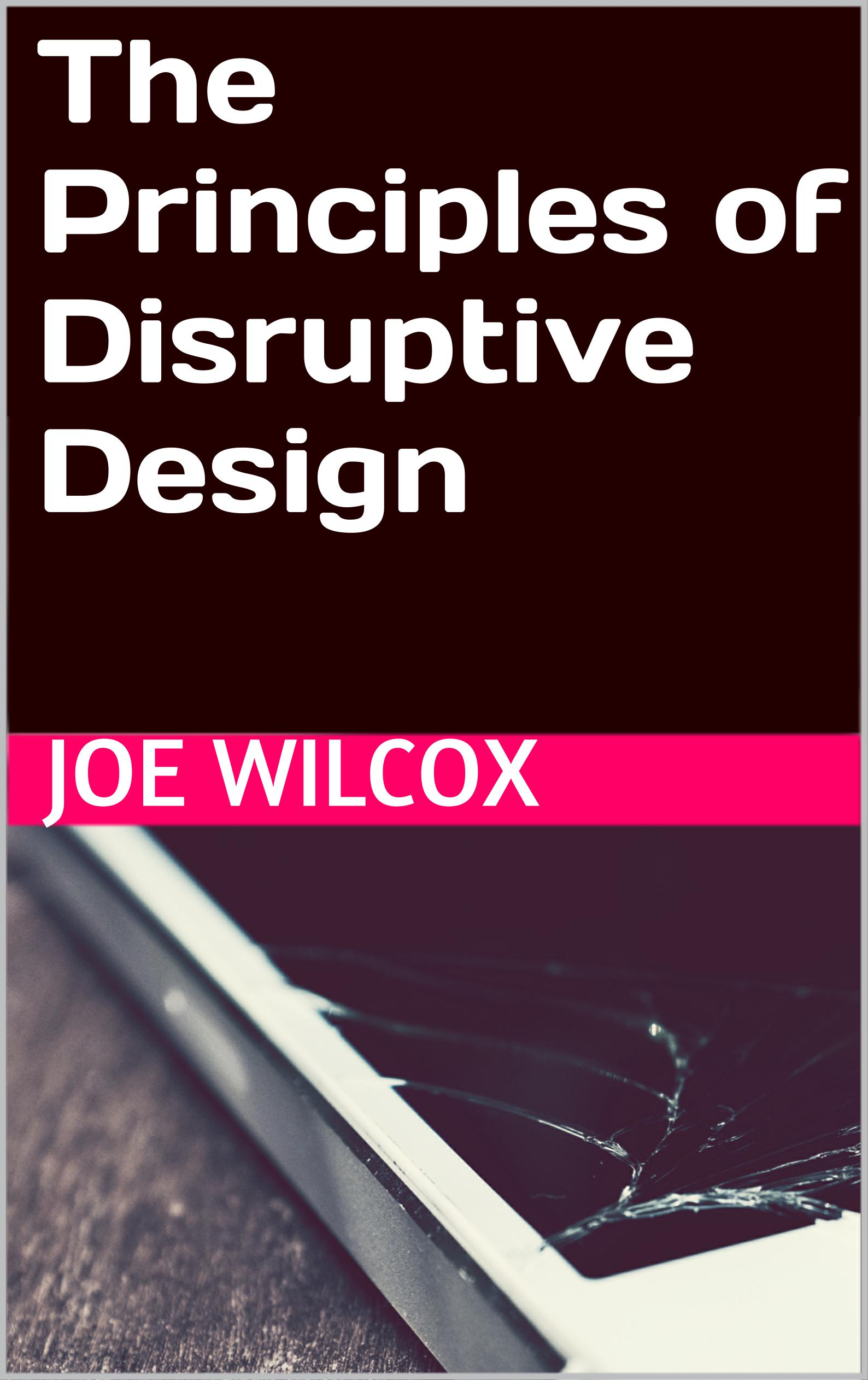 Principles-of-Disruptive-Design